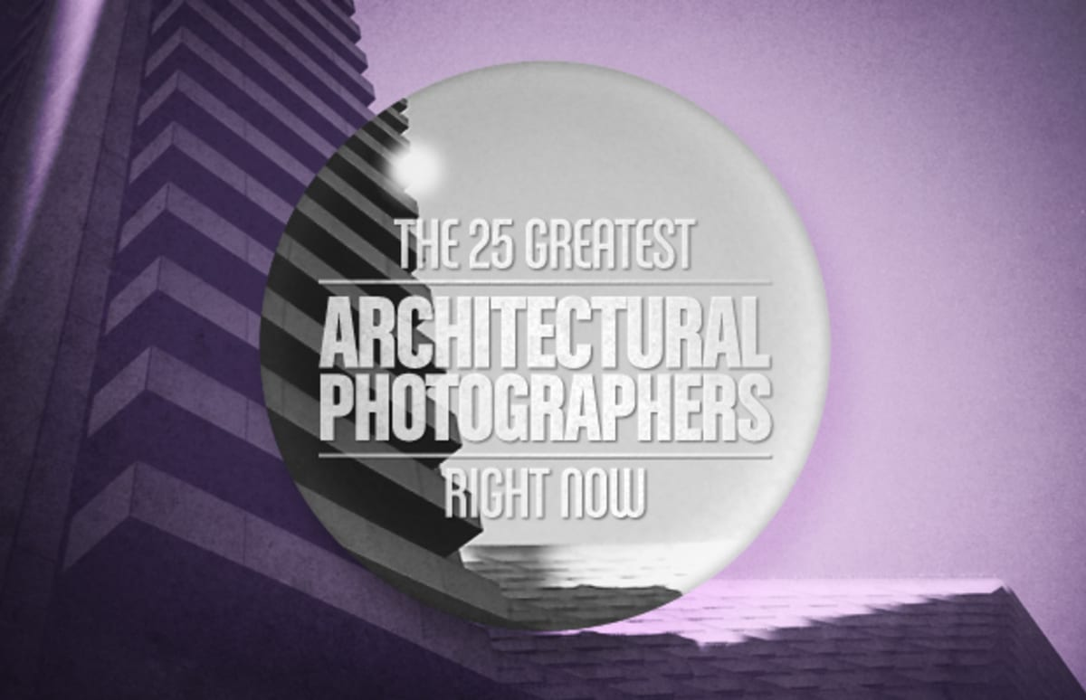 The 25 Greatest Architectural Photographers Right Now Complex