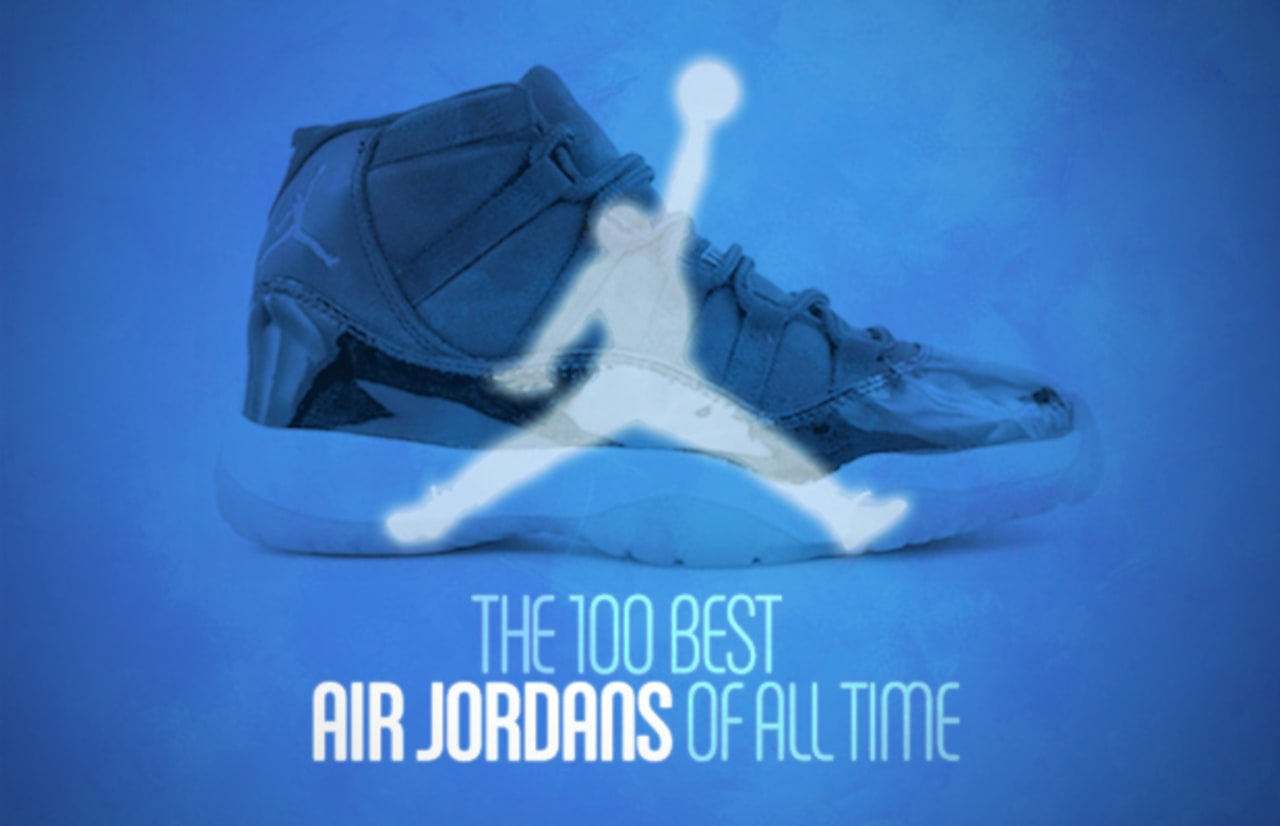 The 100 Best Air Jordans of All Time
