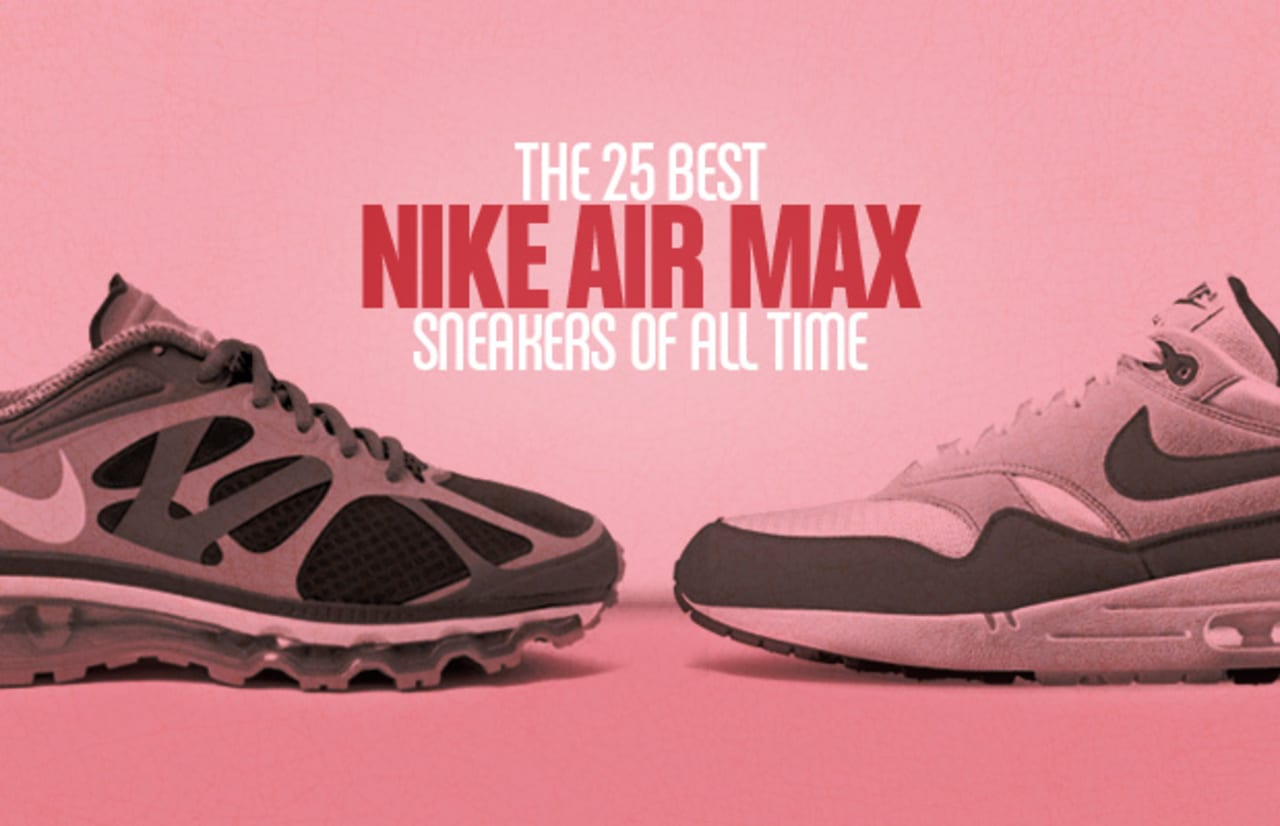 The 25 Best Nike Air Max Sneakers Of
