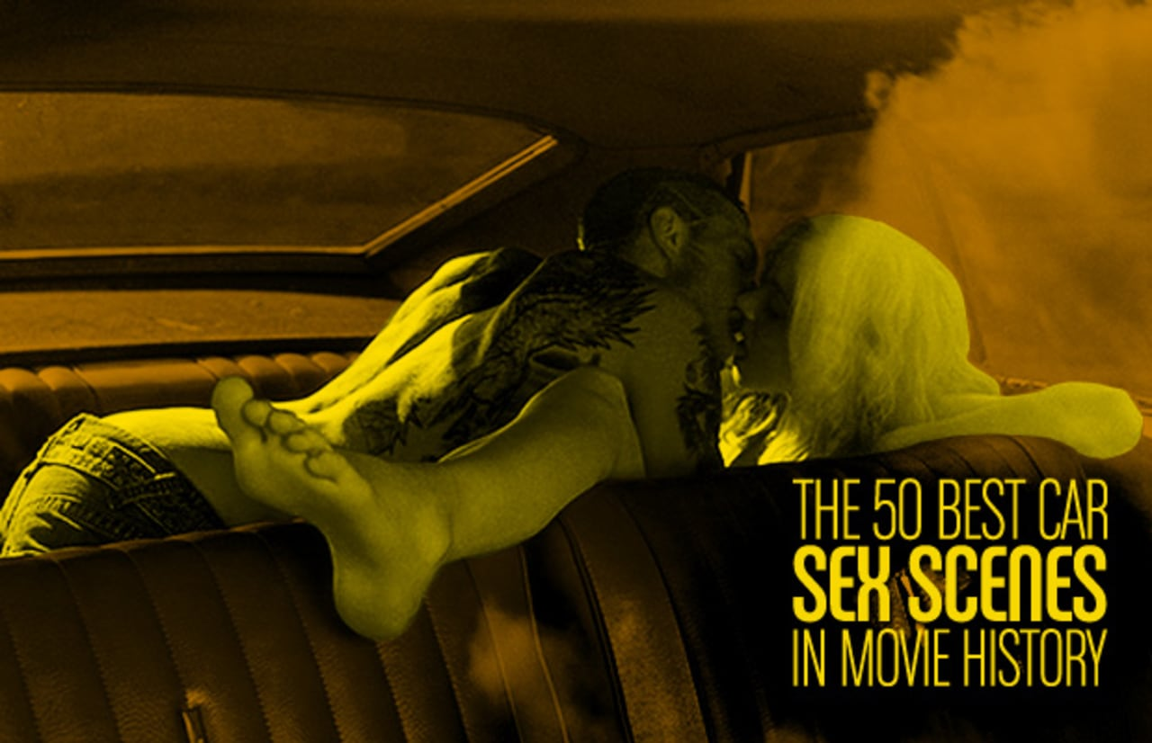 Ana Claudia Talancon Sex Scene the 50 best car sex scenes in movie history | complex