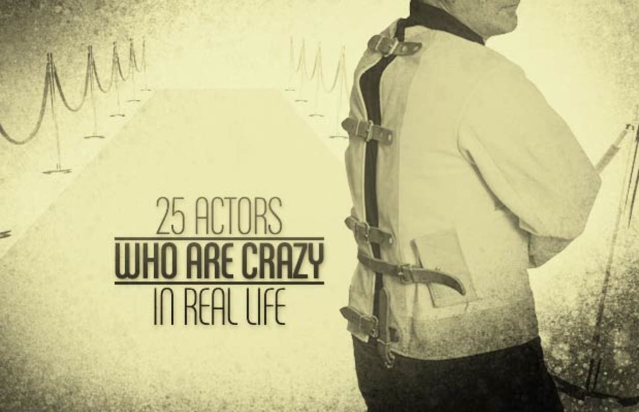 25 Actors Who Are Crazy In Real Life | Complex