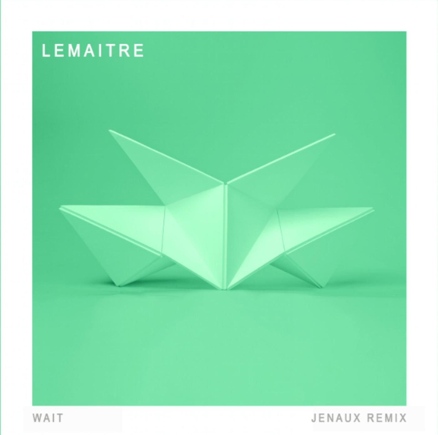lemaitre-wait-jenaux-remix