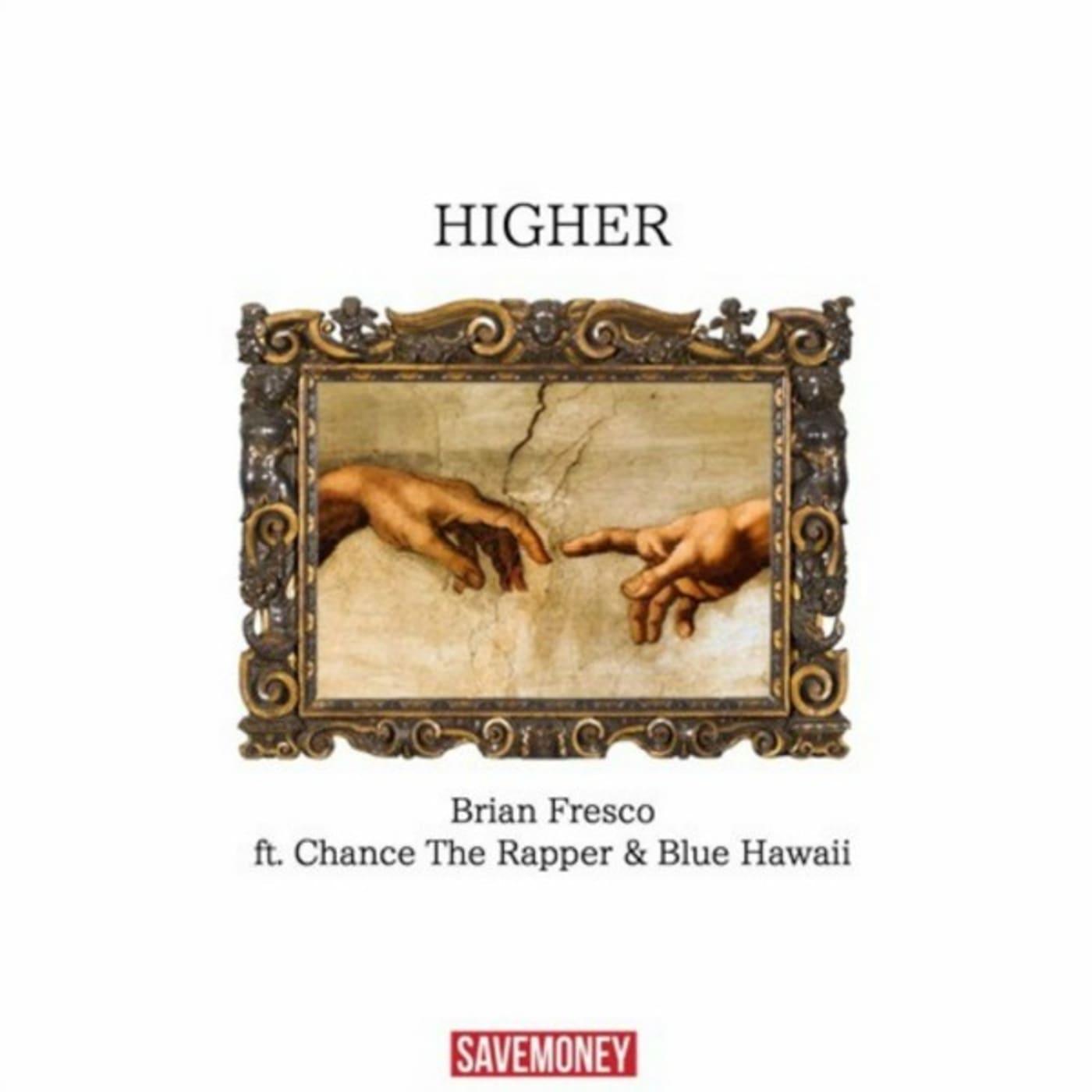 brian fresco higher feat chance the rapper