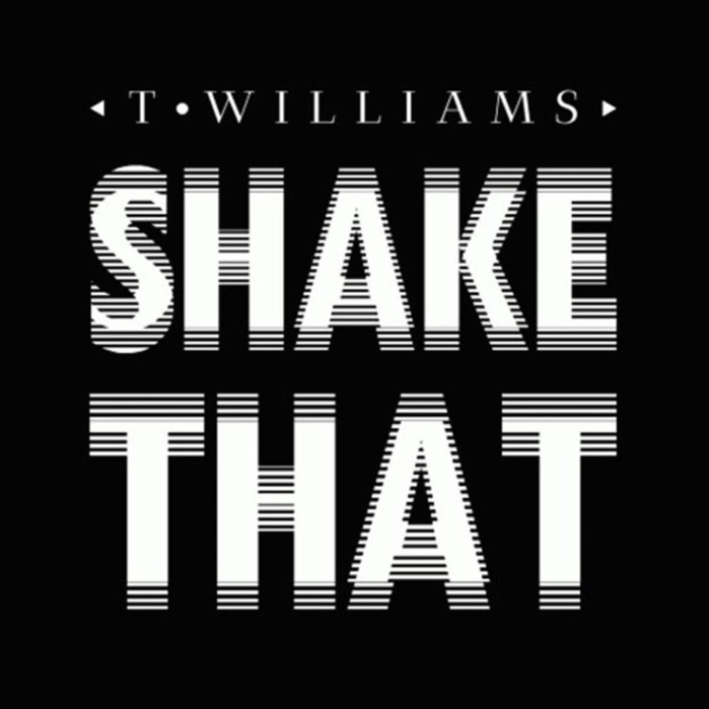 twilliams shake that