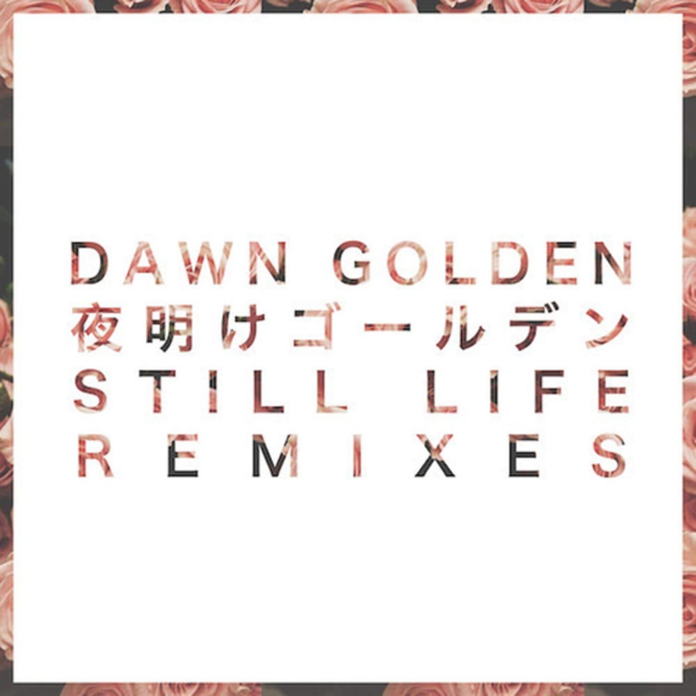 dawn golden still life remixes