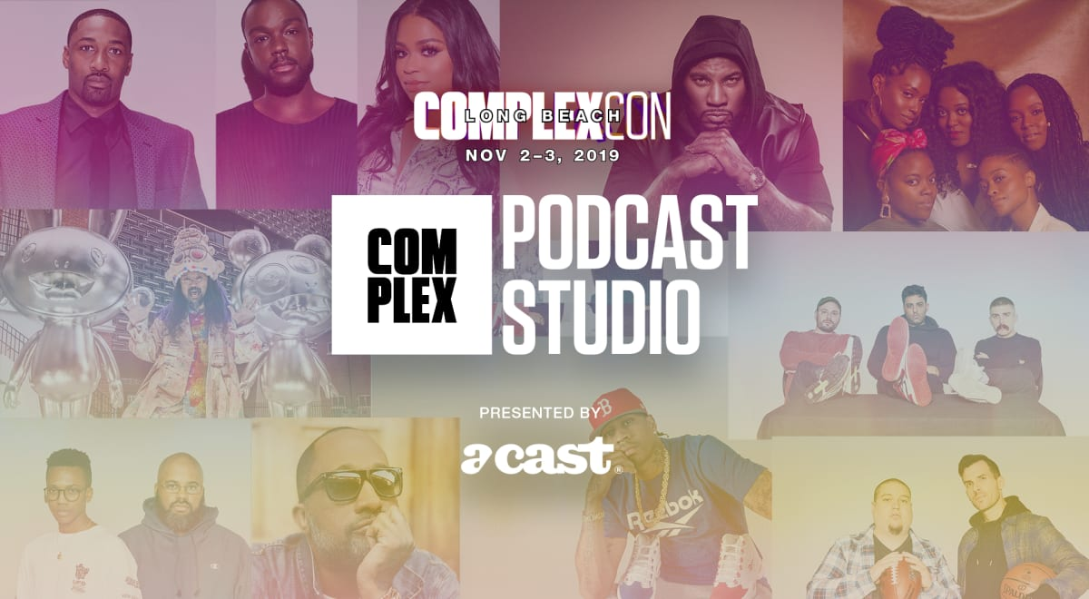 ComplexCon Long Beach Will Feature a Live 'Complex Podcast Studio Presented by Acast'