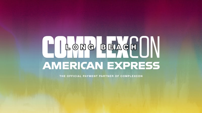 ComplexCon Long Beach 2019 is coming, and we're giving American Express Card Members the chance to purchase passes early!