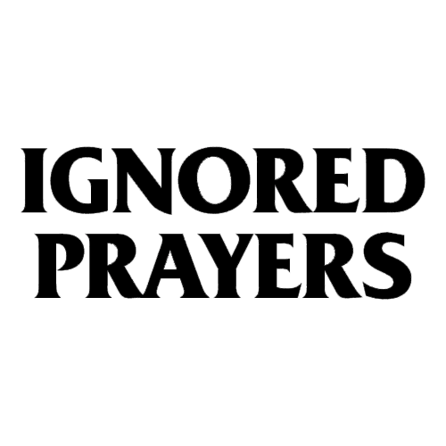 Ignored Prayers