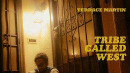 "Terrace Martin ""Tribe Called West"""