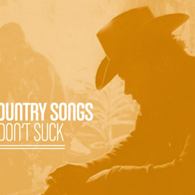 50 Country Songs That Dont Suck