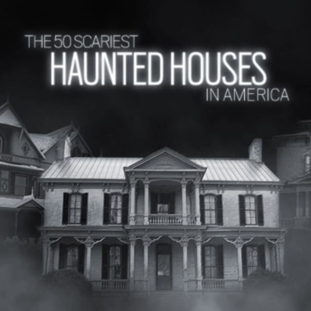 Haunted Places In Usa: The 50 Scariest Haunted Houses In