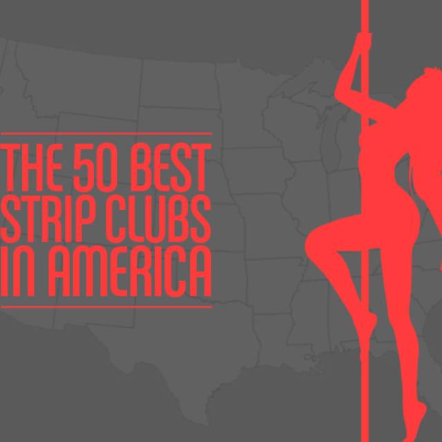 The 50 Best Strip Clubs in America   Complex