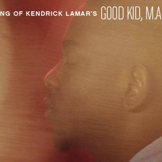 The Making of Kendrick Lamar s