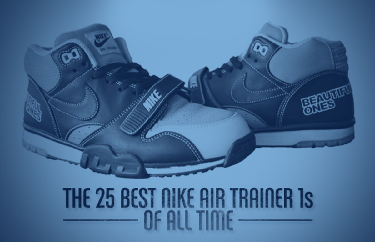 the 25 best nike air trainer 1s of all time complex