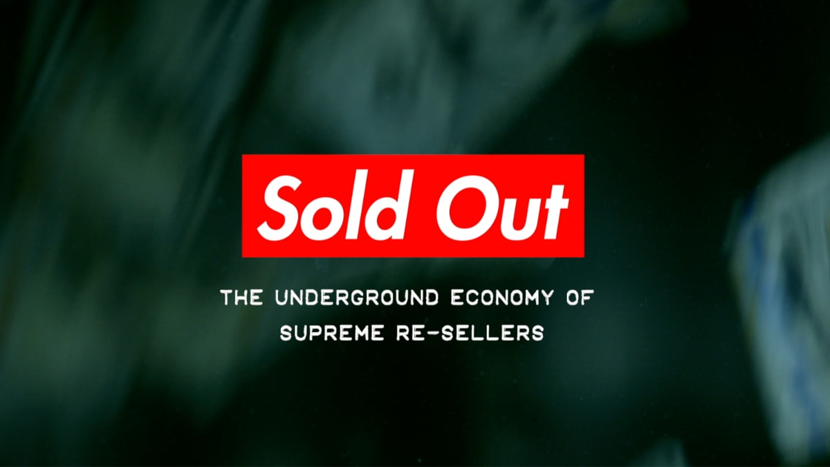 Watch the Trailer for Our Docuseries 'Sold Out: The Underground Economy of Supreme Resellers'