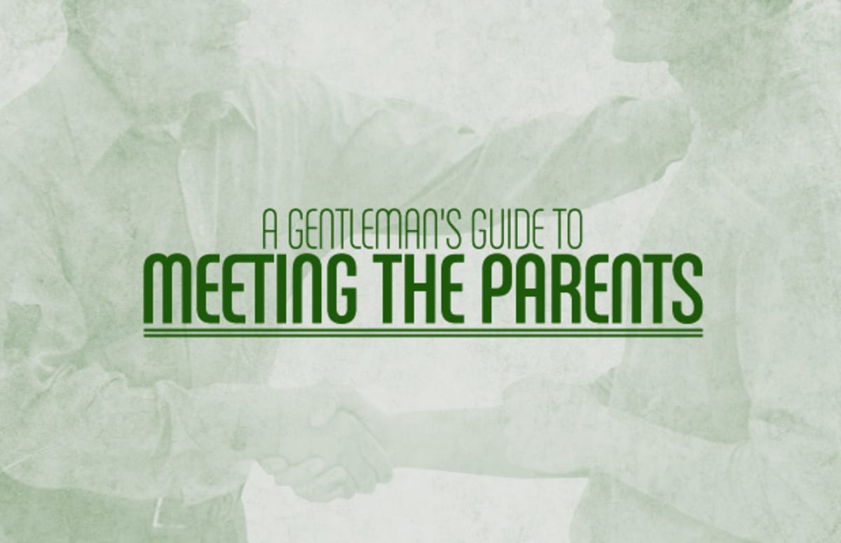 A Gentlemans Guide To Meeting Your Girlfriends Parents Complex