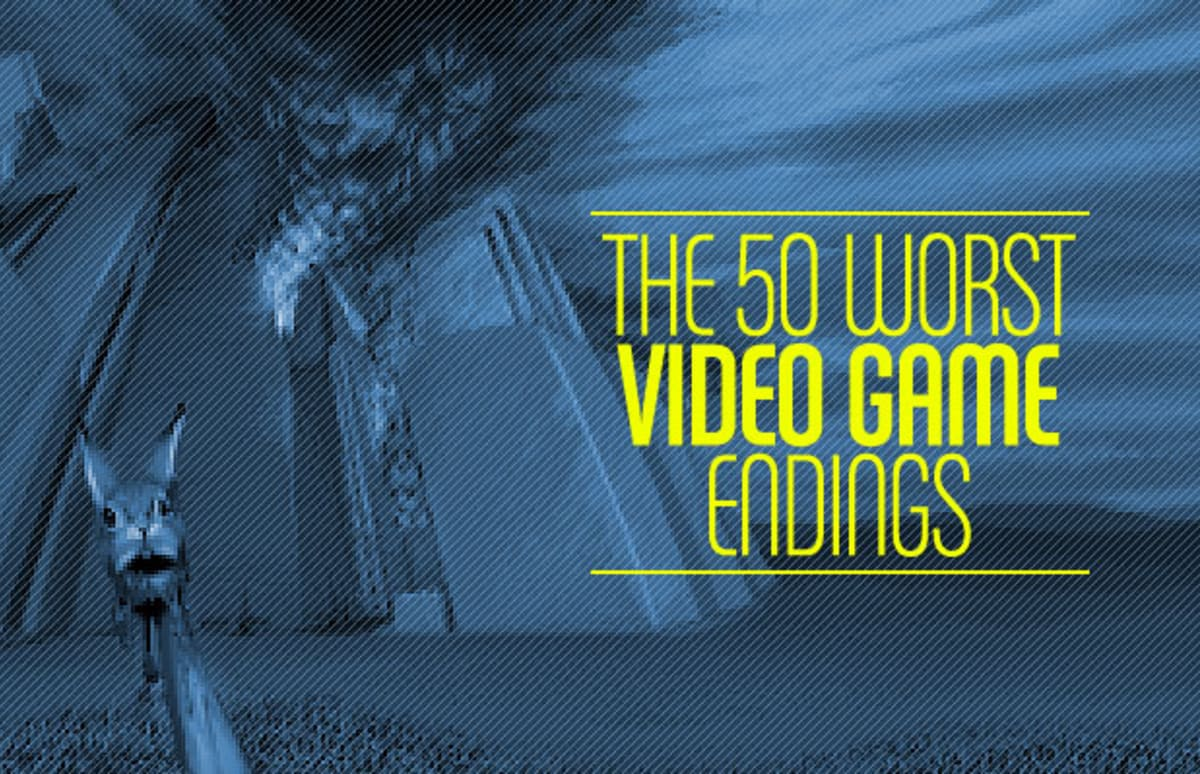 The 50 Worst Video Game Endings Ever
