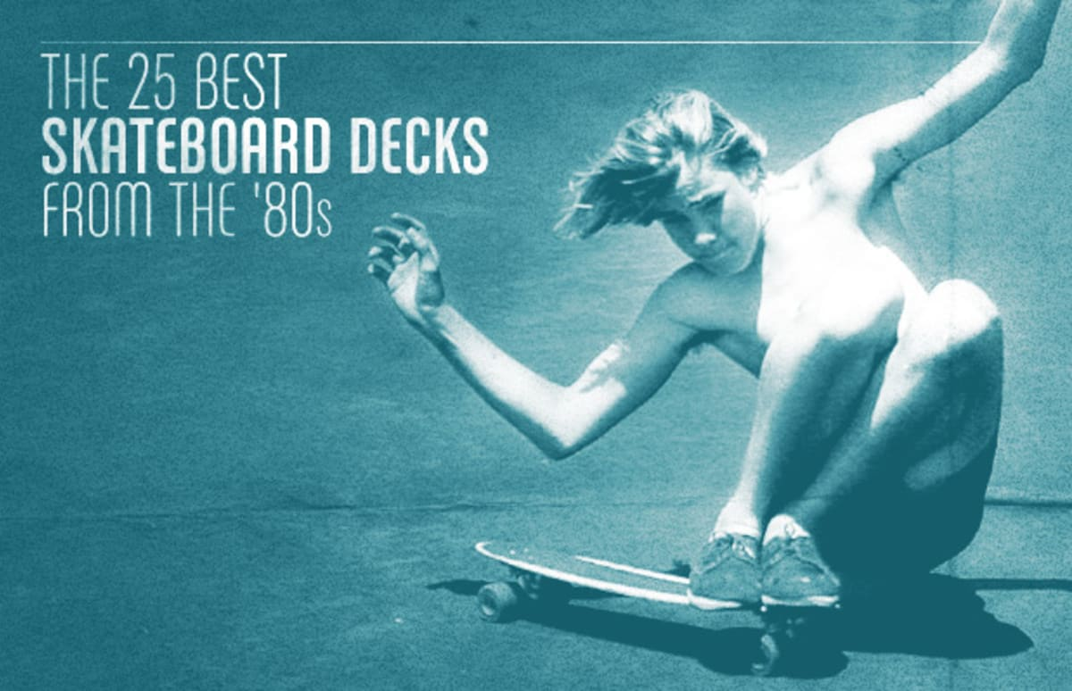 The 25 Best Skateboard Decks From The 39 80s Complex