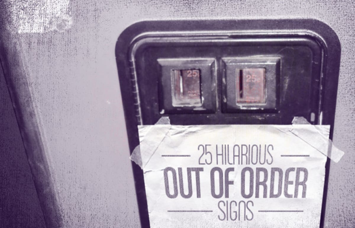 25 Hilarious Out Of Order Signs Complex