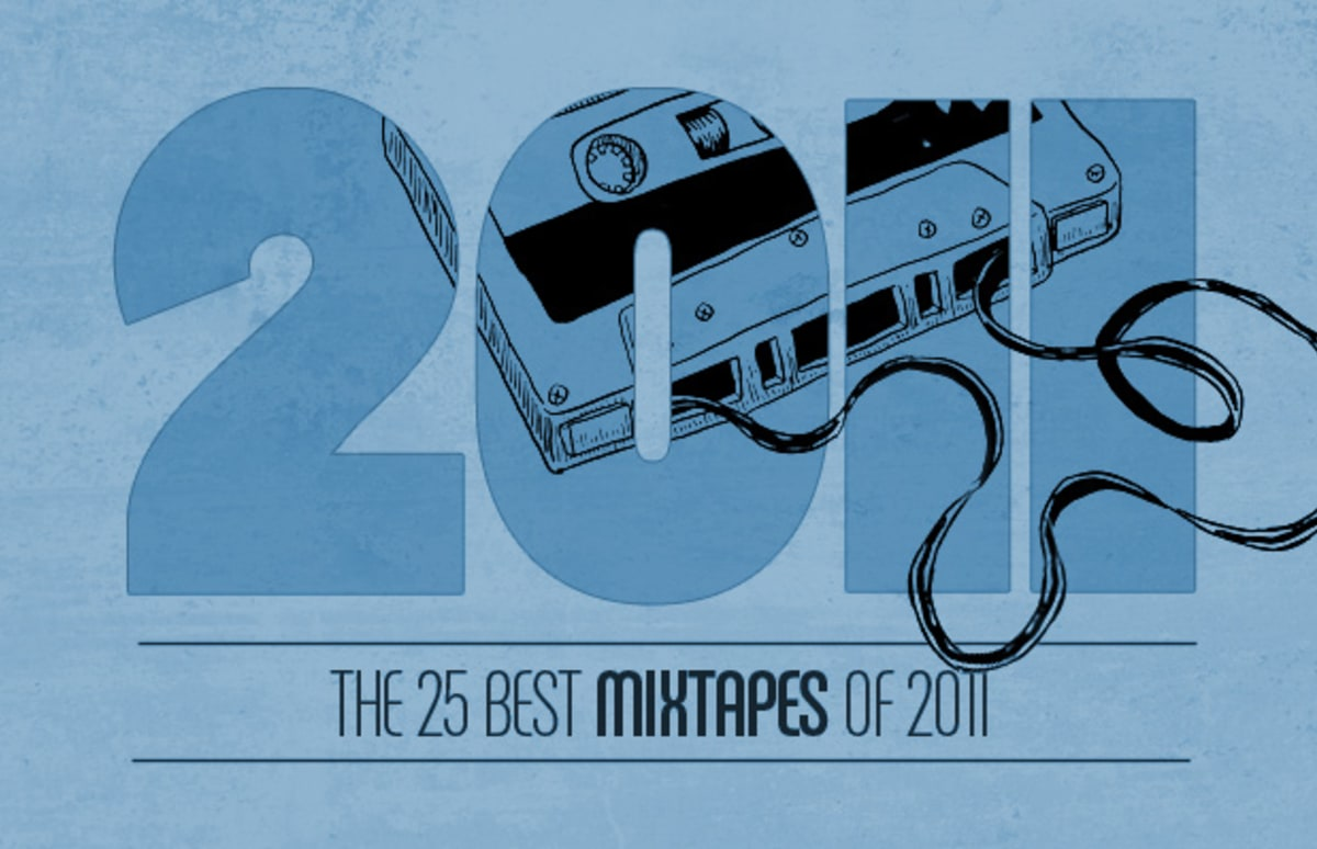 The 25 Best Mixtapes of 2011 | Complex