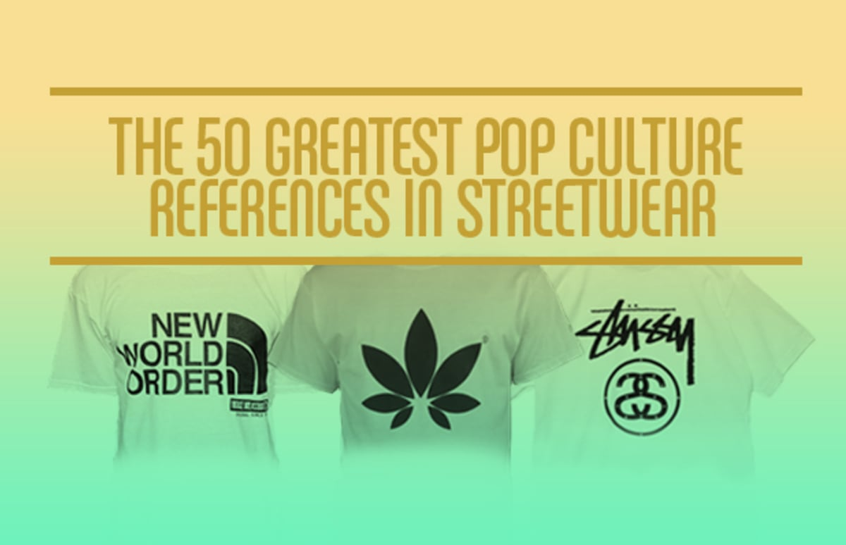 Hysteric the 50 greatest pop culture references in streetwear complex