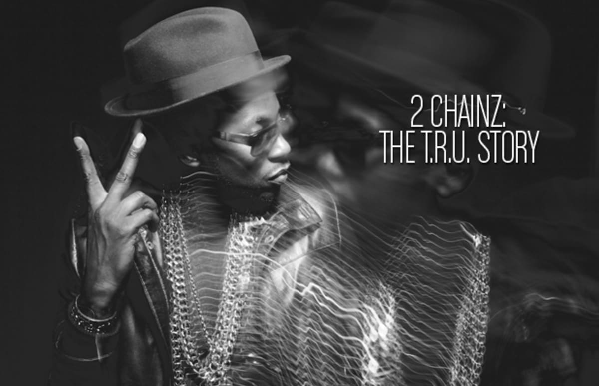 Based on a T.R.U. Story - 2 Chainz