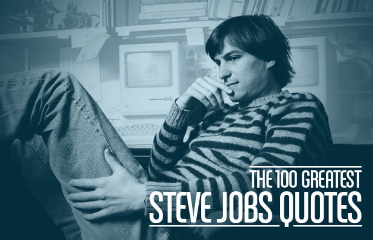 The 100 Greatest Steve Jobs Quotes | Complex