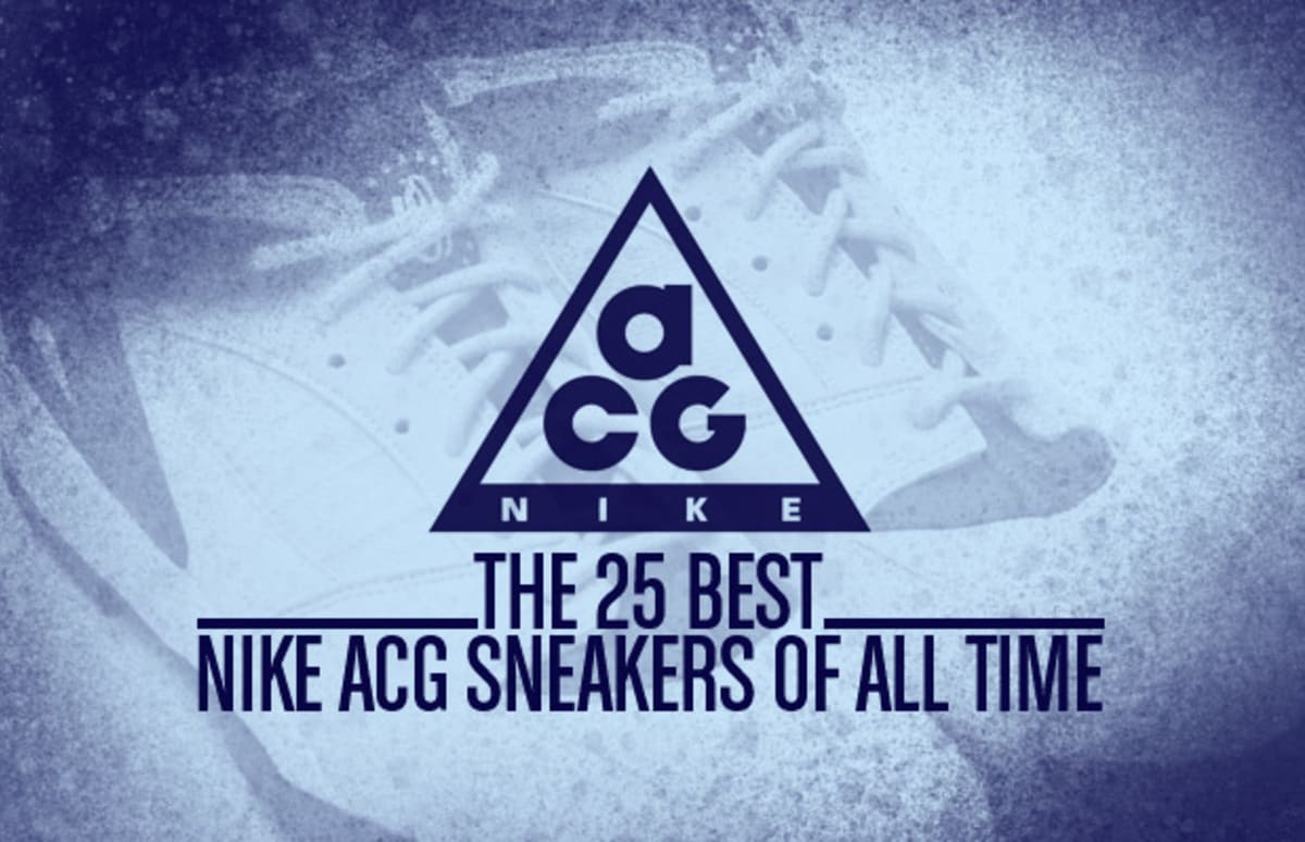 uk availability 7cd73 98fdb The 25 Best Nike ACG Sneakers of All Time