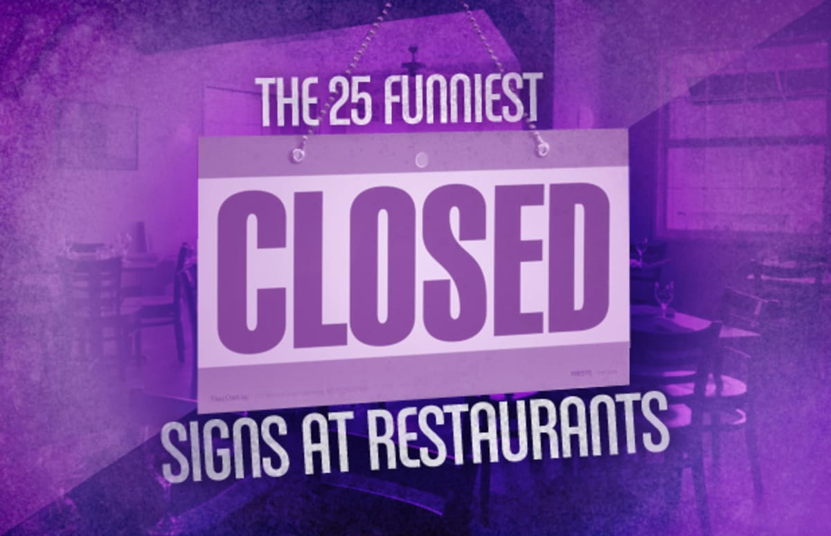 The 25 Funniest Quot Closed Quot Signs At Restaurants Complex