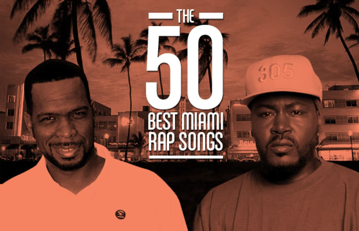 The 50 Best Miami Rap Songs Complex