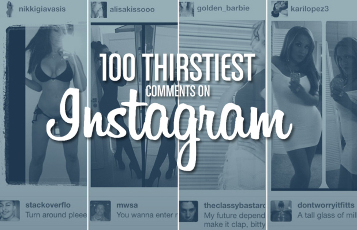 The 100 Thirstiest Comments on Instagram | Complex