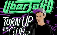 uberjakd-turn-up-the-club-ep