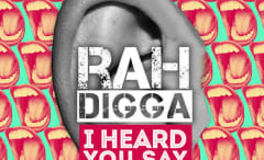 rah-digga-i-heard-you-say