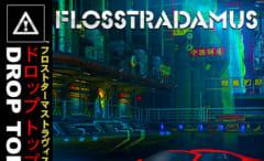 flosstradamus-drop-top
