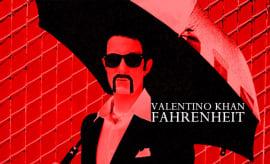 valentino-khan-fahrenheit