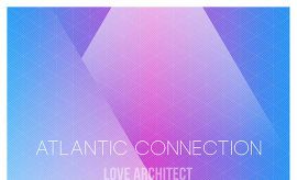atlantic-connection-love-architect-remixed