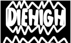 DIE HIGH