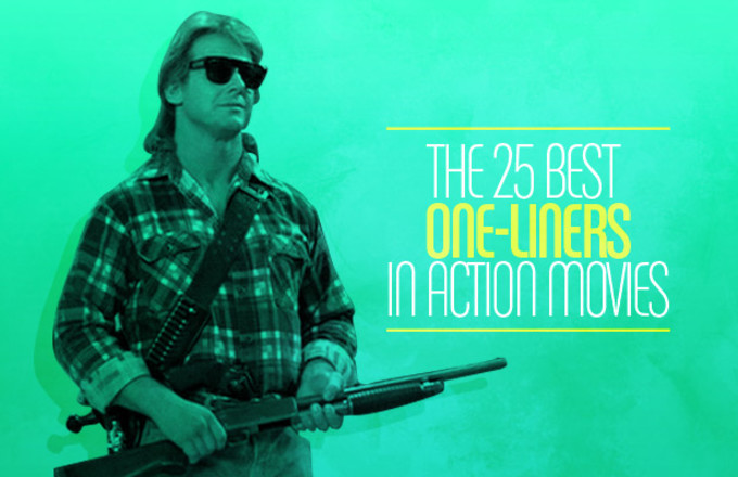 Best 25 Action Quotes Ideas On Pinterest: The 25 Best One-Liners In Action Movies