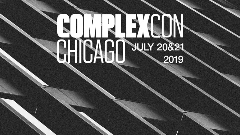 ComplexCon is coming to Chicago! Save the date, July 20-21, 2019!