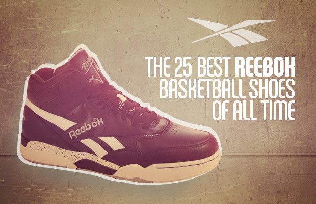 Reebok Shoes Best All The Of 25 TimeComplex Basketball Ybfg7y6