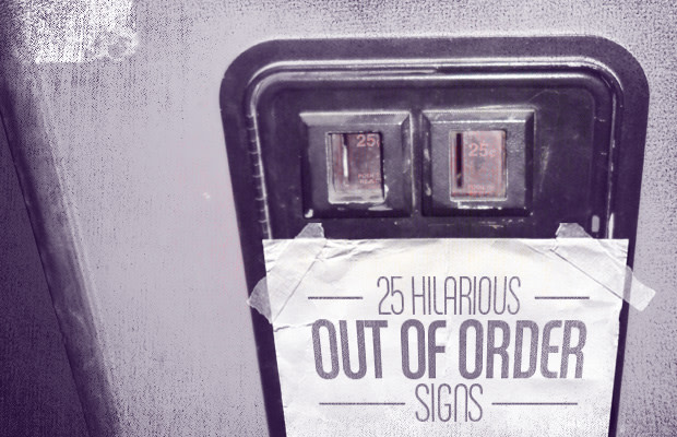 25 Hilarious Out of Order Signs | Complex
