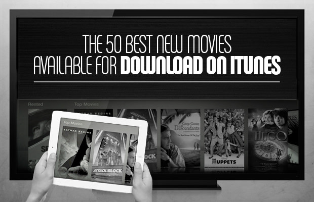 The 50 Best New Movies Available For Download On iTunes