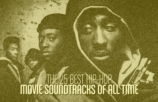 The 25 Best Hip-Hop Movie Soundtracks Of All Time | Complex
