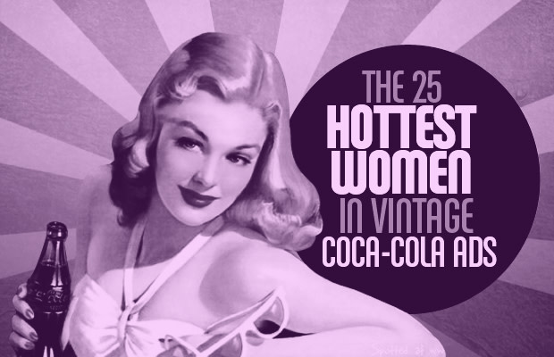 The 25 Hottest Women In Vintage Coca-Cola Ads   Complex
