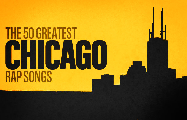 The 50 Greatest Chicago Rap Songs | Complex
