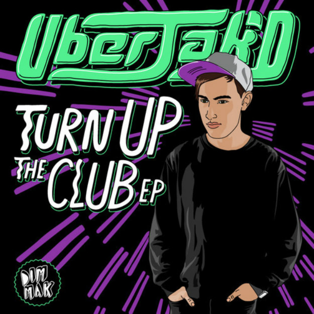 uberjakd-turn-up-the-club-ep