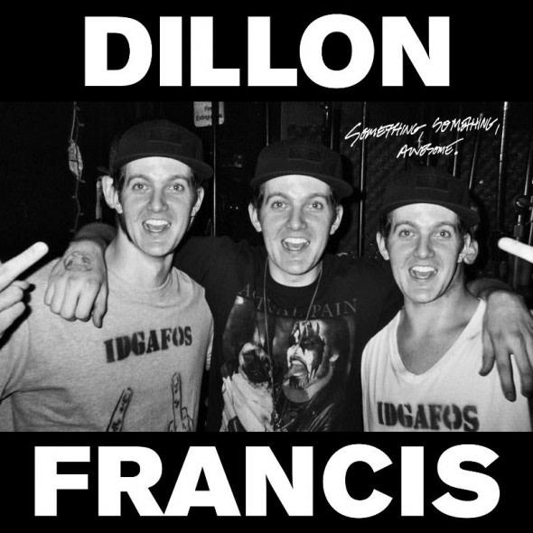 dillon-francis-something-something-awesome