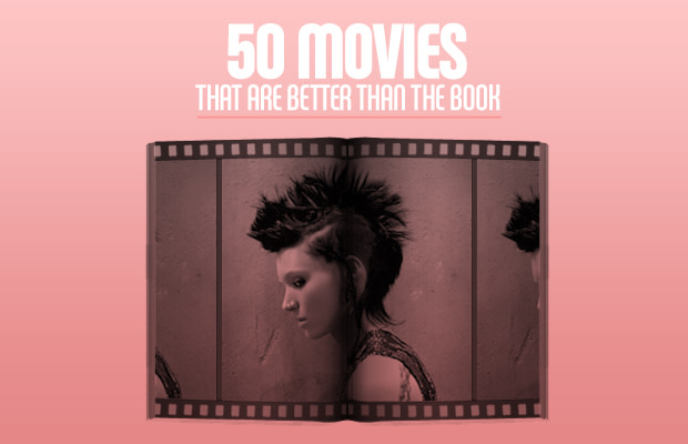 50 Movies That Are Better Than The Book | Complex