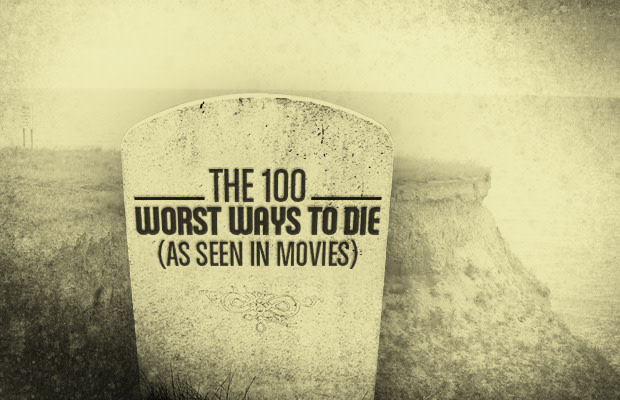 The 100 Worst Ways to Die (As Seen in Movies) | Complex