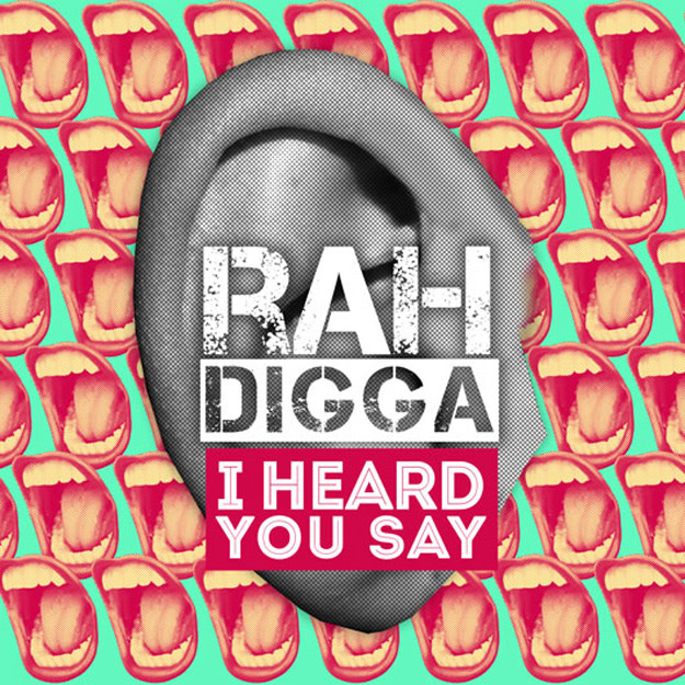 rah-digga-i-heard-you-say